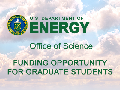 U.S. Department of Energy Funding Opportunity for Graduate Students